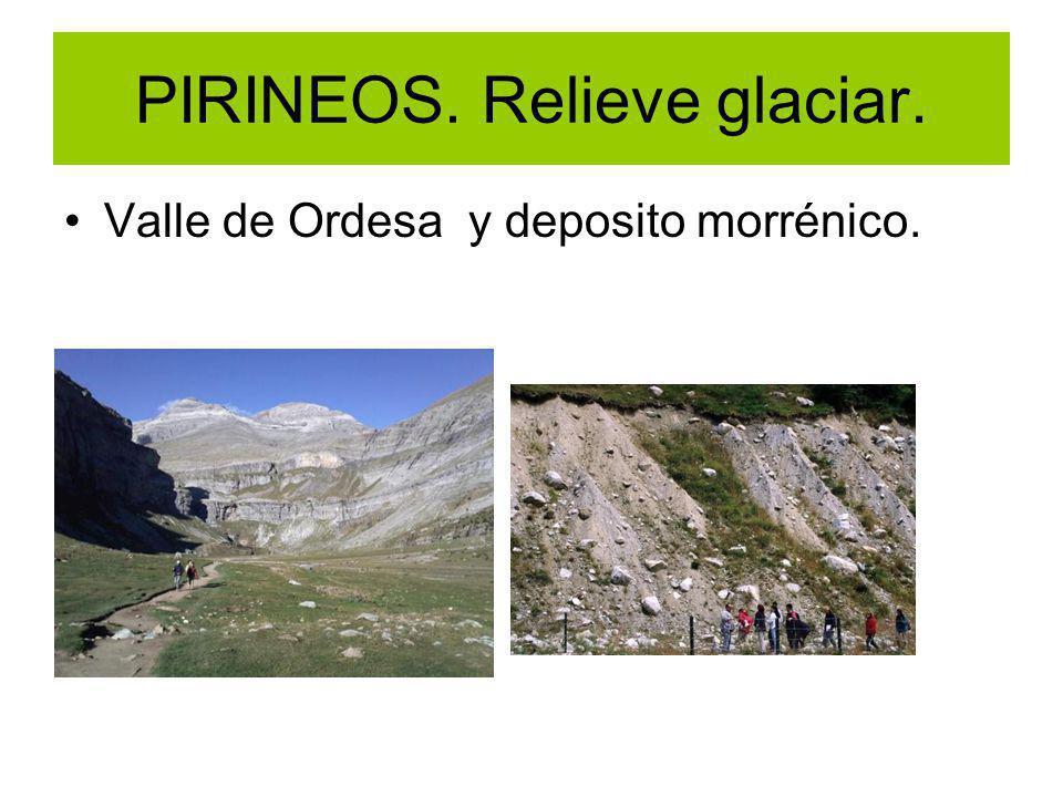 PIRINEOS. Relieve glaciar. Valle de Ordesa y deposito morrénico.
