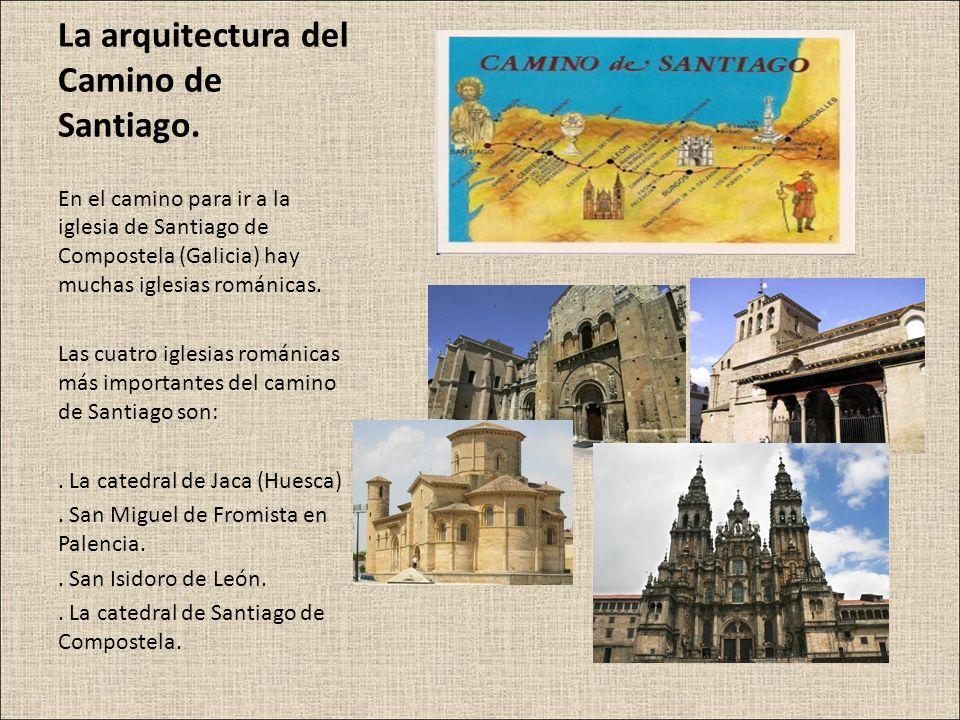 La arquitectura del Camino de Santiago. En el camino para ir a la iglesia de Santiago de Compostela (Galicia) hay muchas iglesias románicas. Las cuatr