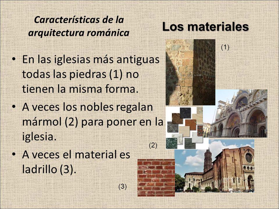 En las iglesias más antiguas todas las piedras (1) no tienen la misma forma. A veces los nobles regalan mármol (2) para poner en la iglesia. A veces e