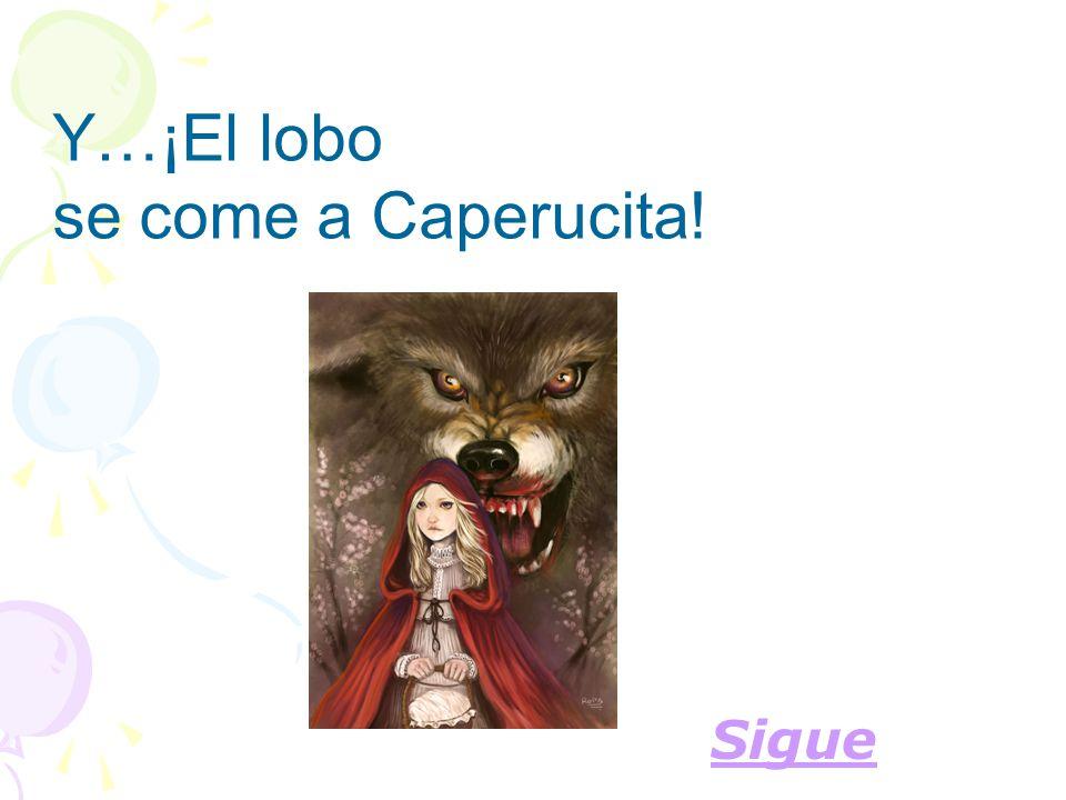 Y…¡El lobo se come a Caperucita! Sigue