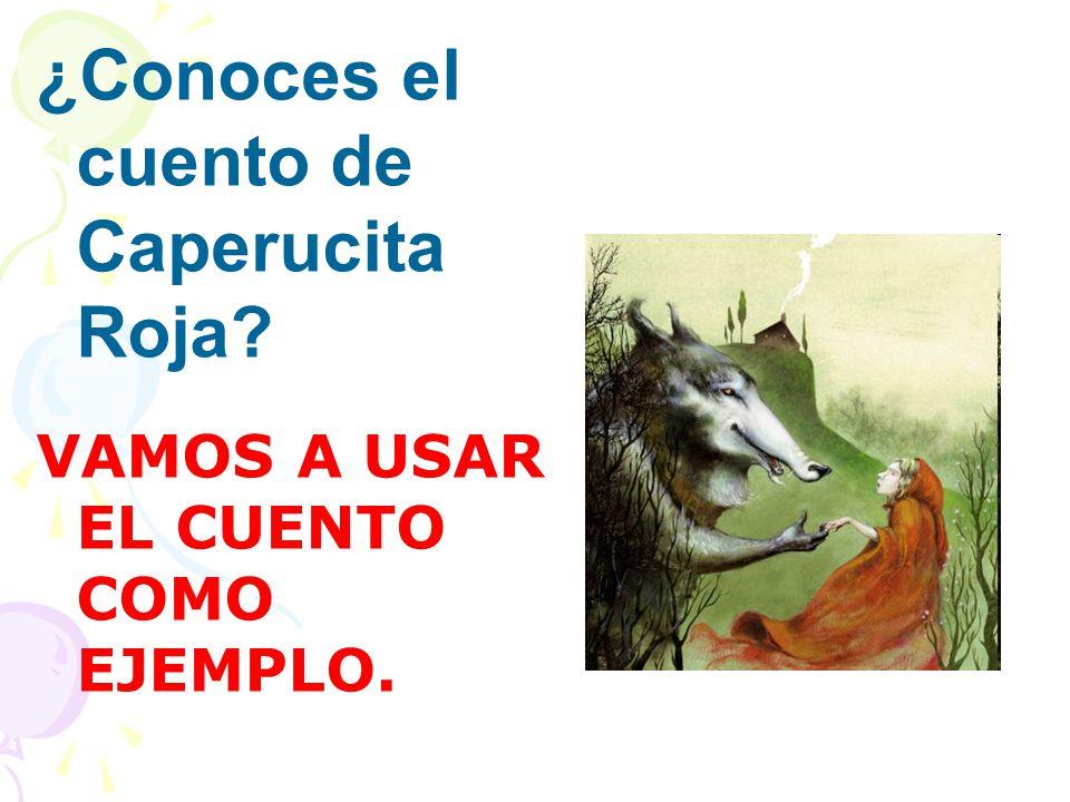 EL ARGUMENTO DE CAPERUCITA ROJA, o sea la historia de Caperucita Roja ES: ARGUMENTO