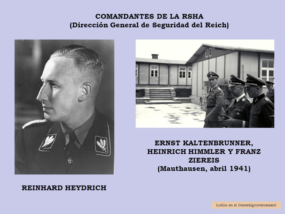 REINHARD HEYDRICH COMANDANTES DE LA RSHA (Dirección General de Seguridad del Reich) ERNST KALTENBRUNNER, HEINRICH HIMMLER Y FRANZ ZIEREIS (Mauthausen,