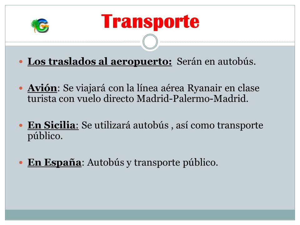 Transporte Los traslados al aeropuerto: Serán en autobús.