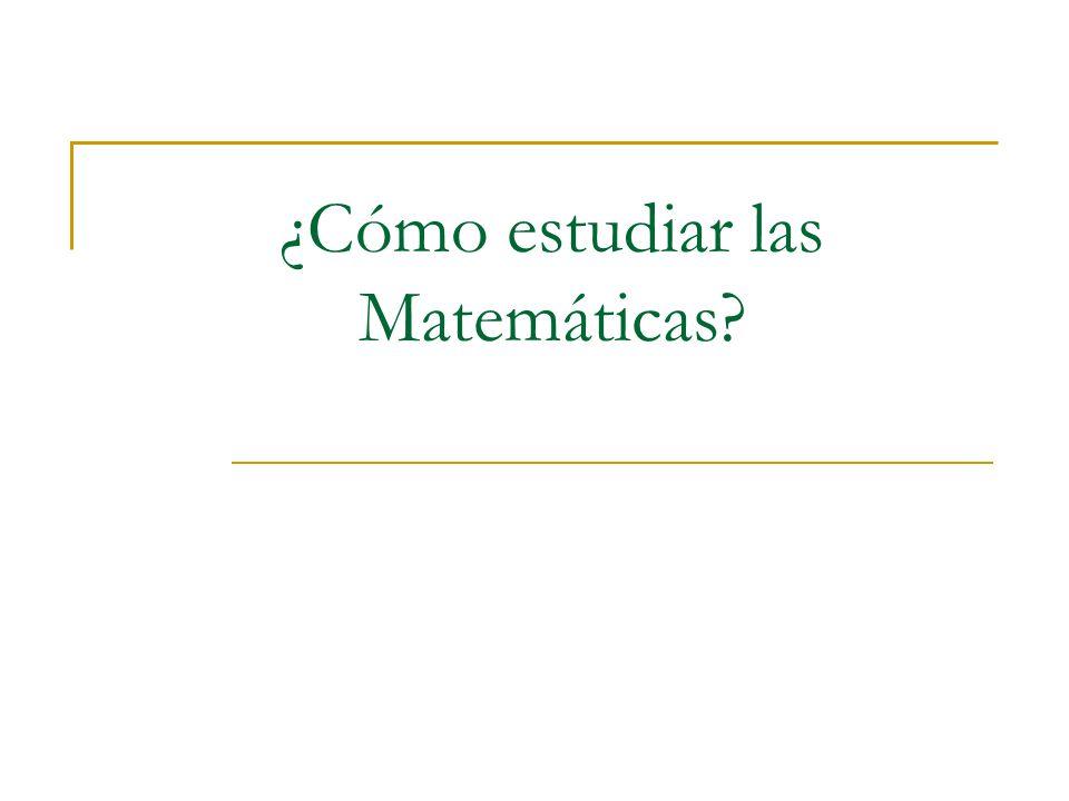 ¿Cómo estudiar las Matemáticas?