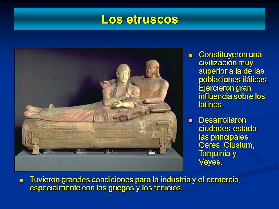 Constituyeron una civilización muy superior a la de las poblaciones itálicas. Ejercieron gran influencia sobre los latinos. Constituyeron una civiliza