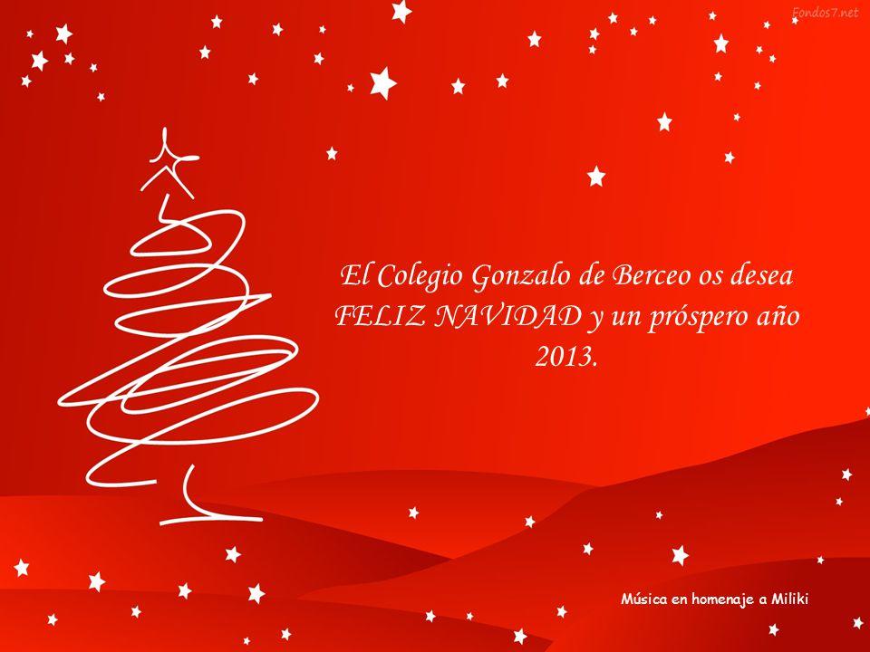 El Colegio Gonzalo de Berceo os desea FELIZ NAVIDAD y un próspero año 2013.
