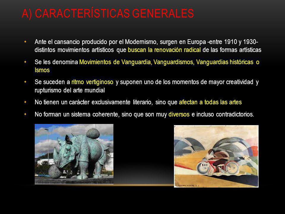 A) CARACTERÍSTICAS GENERALES Ante el cansancio producido por el Modernismo, surgen en Europa -entre 1910 y 1930- distintos movimientos artísticos que