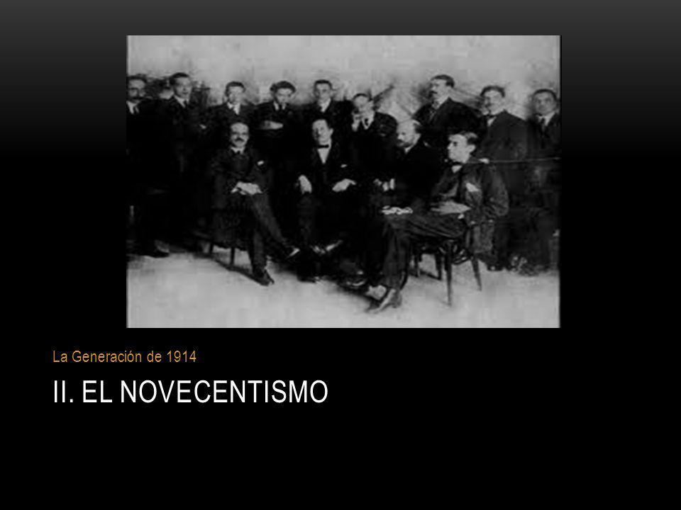II. EL NOVECENTISMO La Generación de 1914