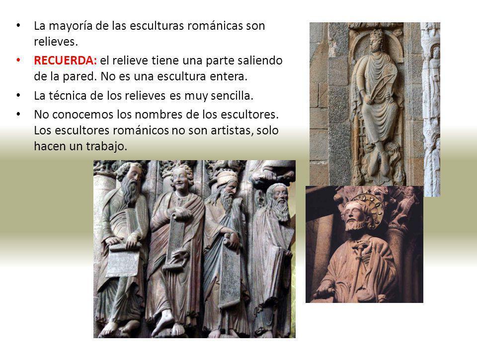 La mayoría de las esculturas románicas son relieves. RECUERDA: el relieve tiene una parte saliendo de la pared. No es una escultura entera. La técnica