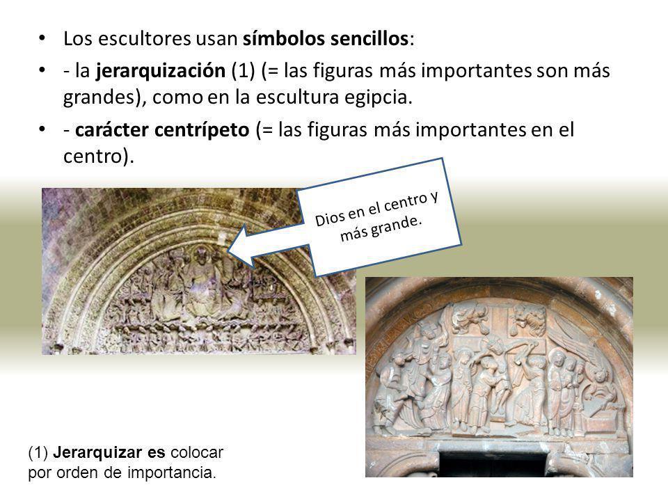 Los escultores usan símbolos sencillos: - la jerarquización (1) (= las figuras más importantes son más grandes), como en la escultura egipcia. - carác