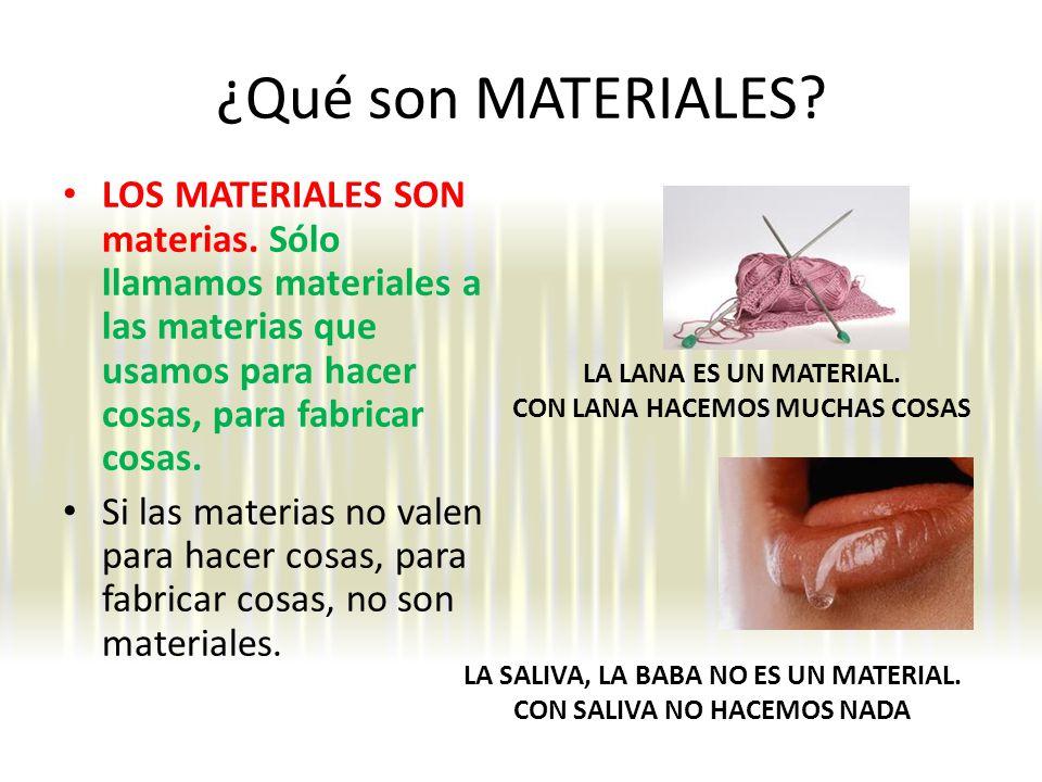 ¿Qué son MATERIALES.LOS MATERIALES SON materias.