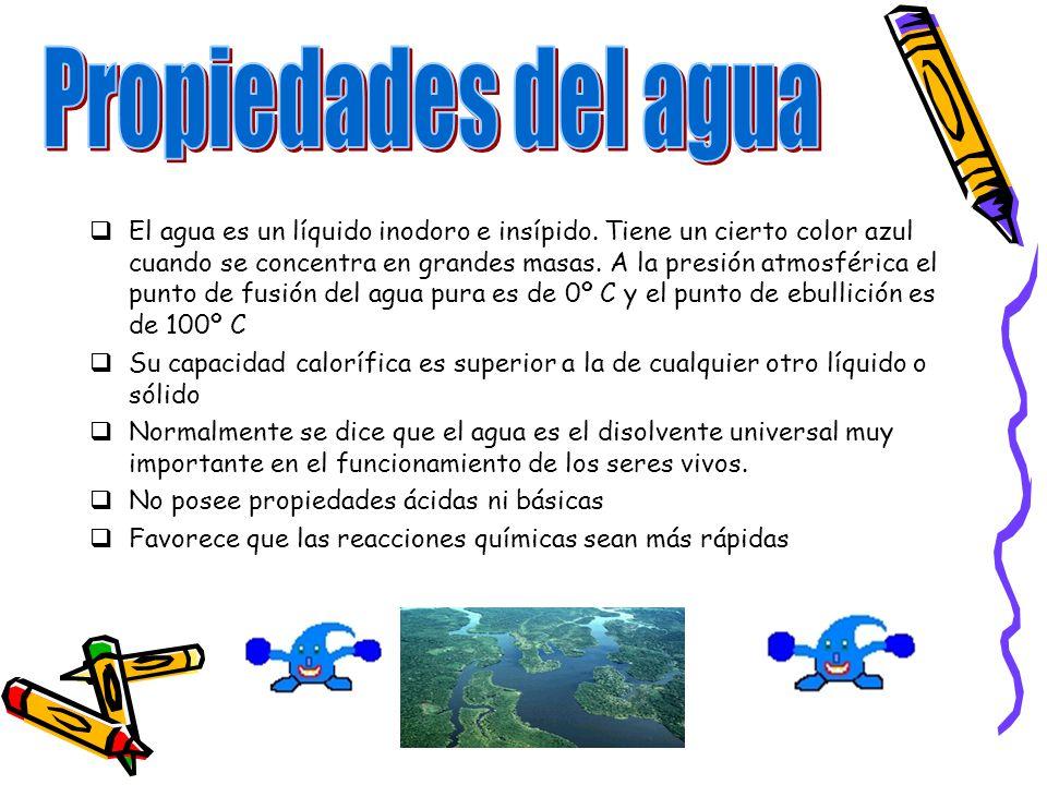 El agua es un líquido inodoro e insípido. Tiene un cierto color azul cuando se concentra en grandes masas. A la presión atmosférica el punto de fusión