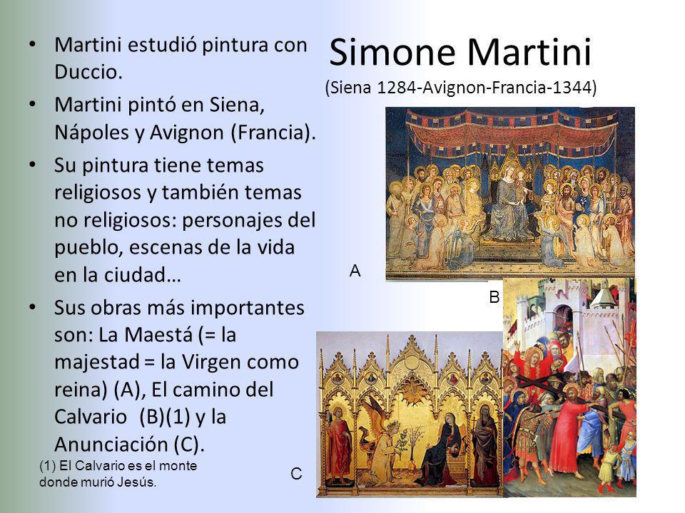 Simone Martini (Siena 1284-Avignon-Francia-1344) Martini estudió pintura con Duccio.
