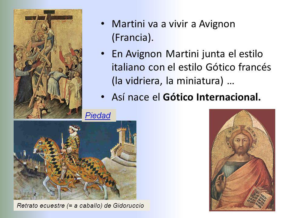 Martini va a vivir a Avignon (Francia). En Avignon Martini junta el estilo italiano con el estilo Gótico francés (la vidriera, la miniatura) … Así nac