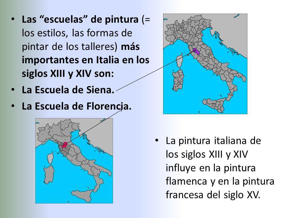 Las escuelas de pintura (= los estilos, las formas de pintar de los talleres) más importantes en Italia en los siglos XIII y XIV son: La Escuela de Siena.