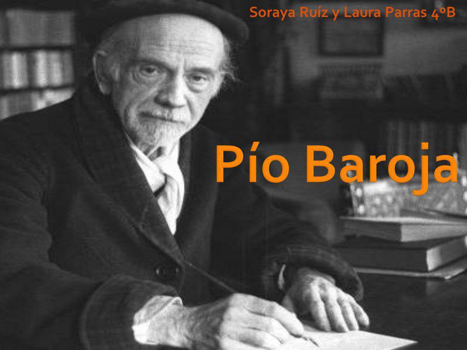 Pío Baroja Soraya Ruíz y Laura Parras 4ºB