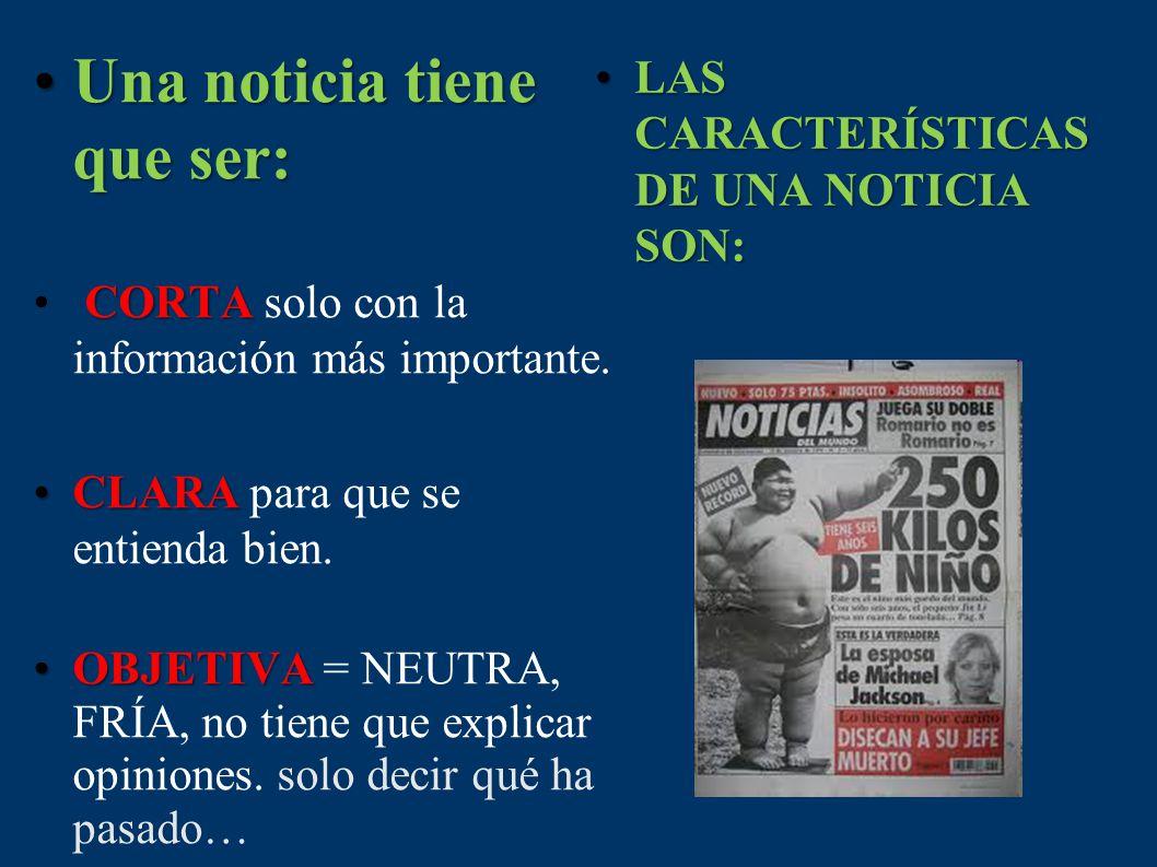 Además de las noticias, otros textos dan información también: LAS ENTREVISTAS.LAS ENTREVISTAS.