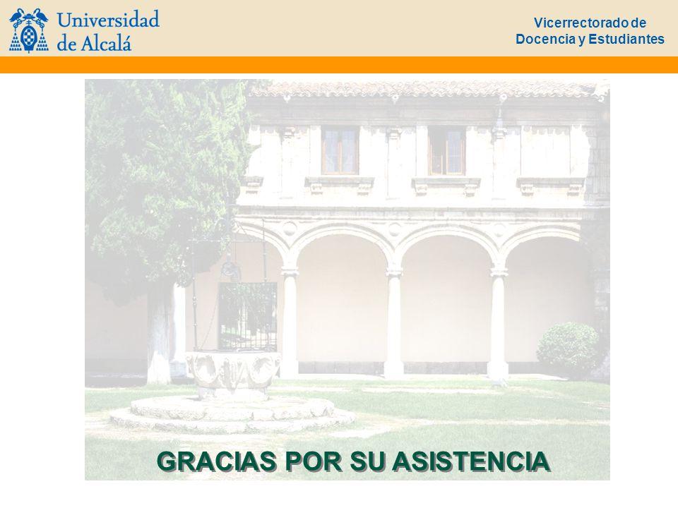 Vicerrectorado de Docencia y Estudiantes GRACIAS POR SU ASISTENCIA