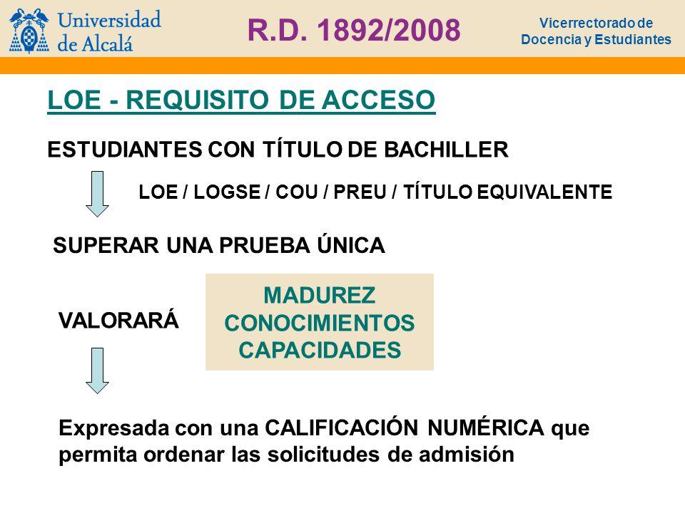 Vicerrectorado de Docencia y Estudiantes R.D. 1892/2008 LOE - REQUISITO DE ACCESO LOE / LOGSE / COU / PREU / TÍTULO EQUIVALENTE ESTUDIANTES CON TÍTULO