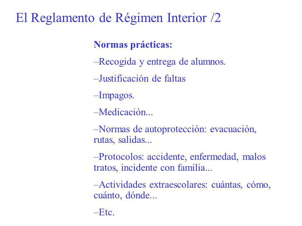 El Reglamento de Régimen Interior /2 Normas prácticas: –Recogida y entrega de alumnos.