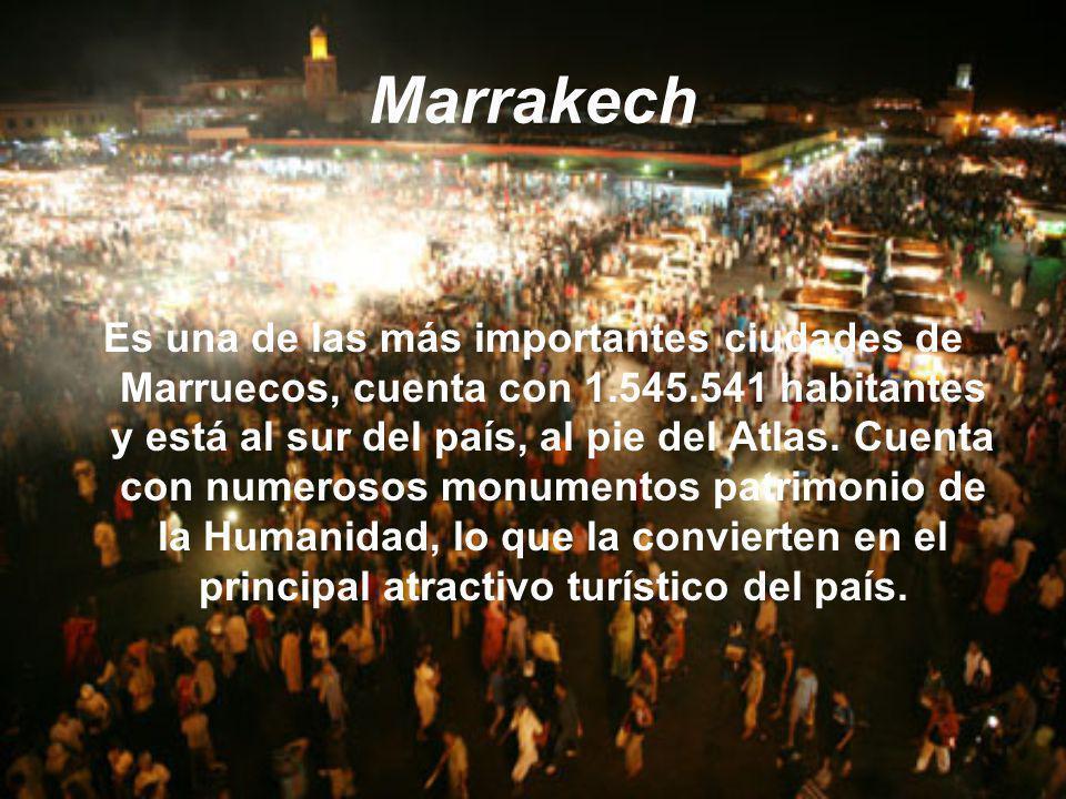 Marrakech Es una de las más importantes ciudades de Marruecos, cuenta con 1.545.541 habitantes y está al sur del país, al pie del Atlas. Cuenta con nu
