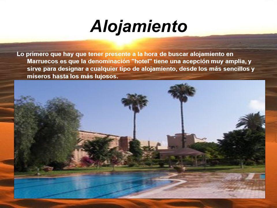 Alojamiento Lo primero que hay que tener presente a la hora de buscar alojamiento en Marruecos es que la denominación