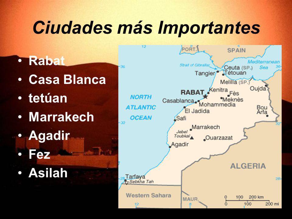 Ciudades más Importantes Rabat Casa Blanca tetúan Marrakech Agadir Fez Asilah