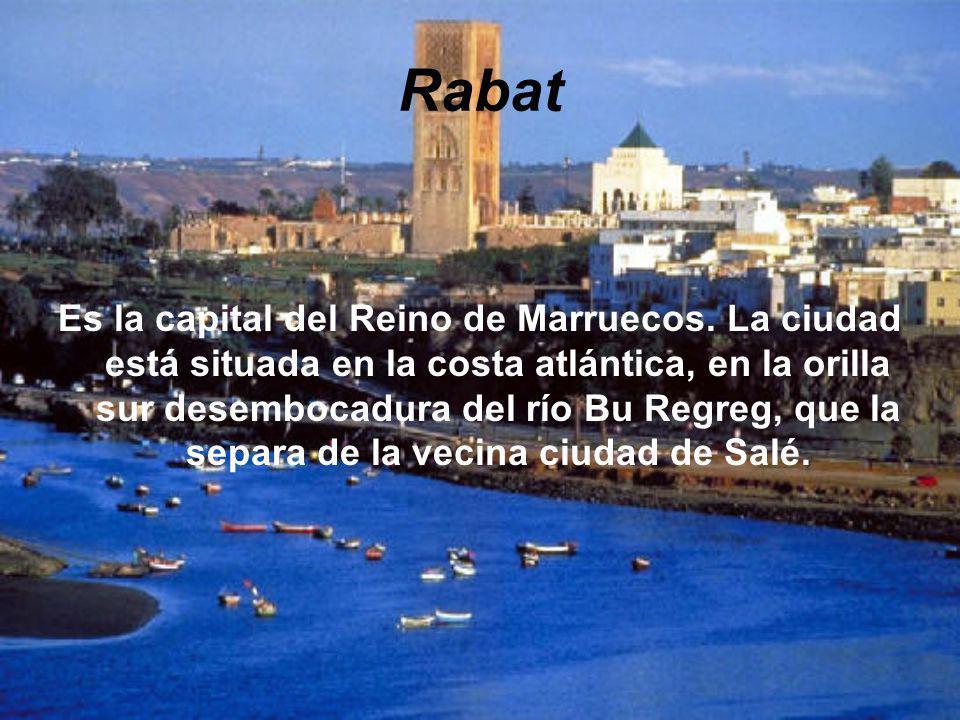 Rabat Es la capital del Reino de Marruecos. La ciudad está situada en la costa atlántica, en la orilla sur desembocadura del río Bu Regreg, que la sep