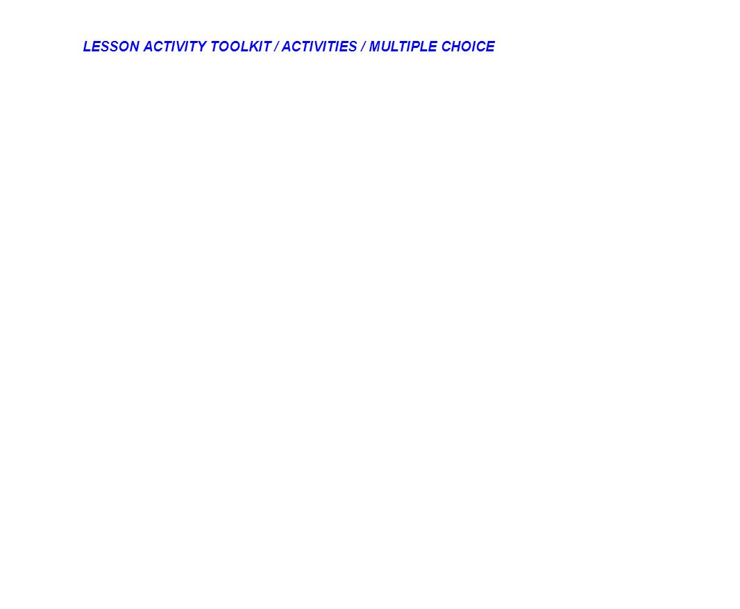 LESSON ACTIVITY TOOLKIT / ACTIVITIES / MULTIPLE CHOICE
