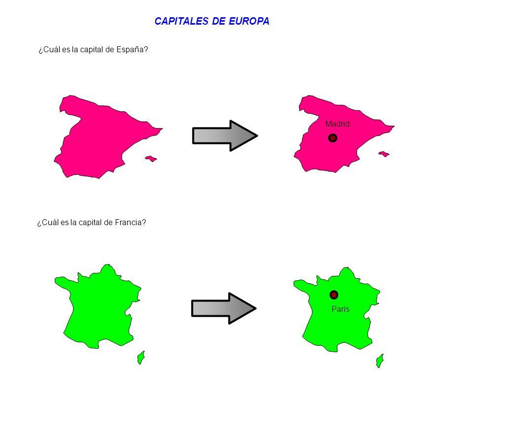 ¿Cuál es la capital de Francia? París ¿Cuál es la capital de España? Madrid CAPITALES DE EUROPA