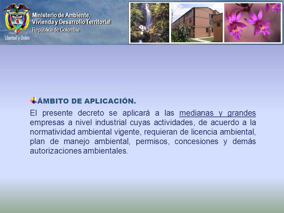 Ministerio de Ambiente, Vivienda y Desarrollo Territorial República de Colombia Ministerio de Ambiente, Vivienda y Desarrollo Territorial República de Colombia ÁMBITO DE APLICACIÓN.