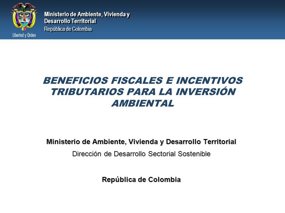 Ministerio de Ambiente, Vivienda y Desarrollo Territorial República de Colombia Ministerio de Ambiente, Vivienda y Desarrollo Territorial República de Colombia RENTA Bienes excluidos del impuesto del IVA.