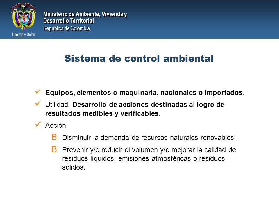 Ministerio de Ambiente, Vivienda y Desarrollo Territorial República de Colombia Ministerio de Ambiente, Vivienda y Desarrollo Territorial República de Colombia Sistema de monitoreo ambiental Equipos, elementos o maquinaria, nacionales o importados.