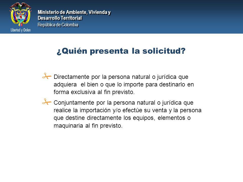Ministerio de Ambiente, Vivienda y Desarrollo Territorial República de Colombia Ministerio de Ambiente, Vivienda y Desarrollo Territorial República de Colombia ¿Qué información se debe anexar.