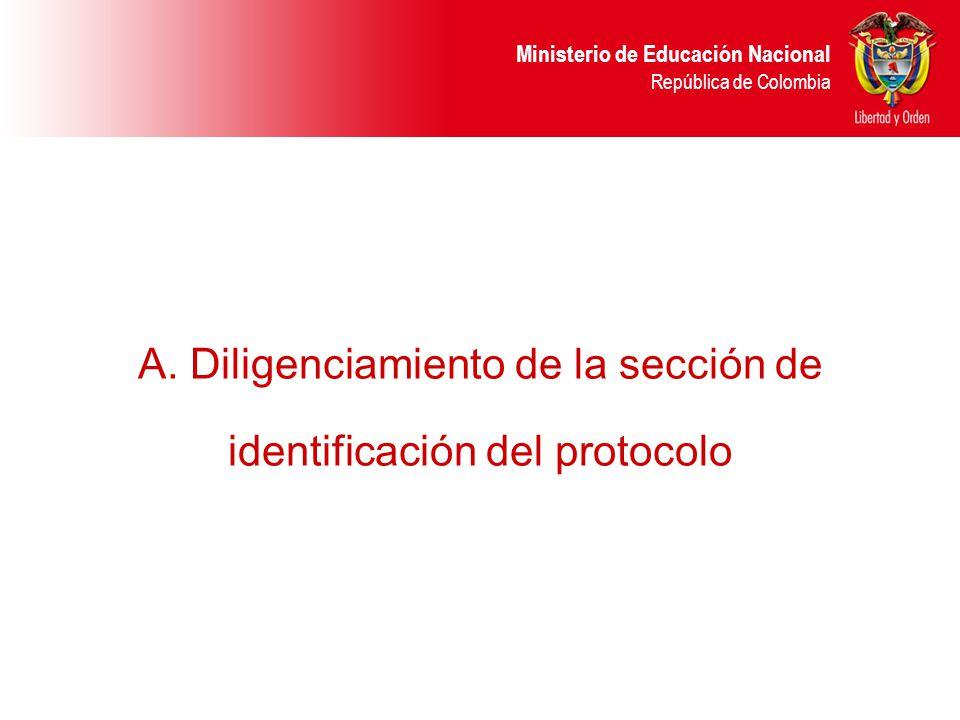 A. Diligenciamiento de la sección de identificación del protocolo