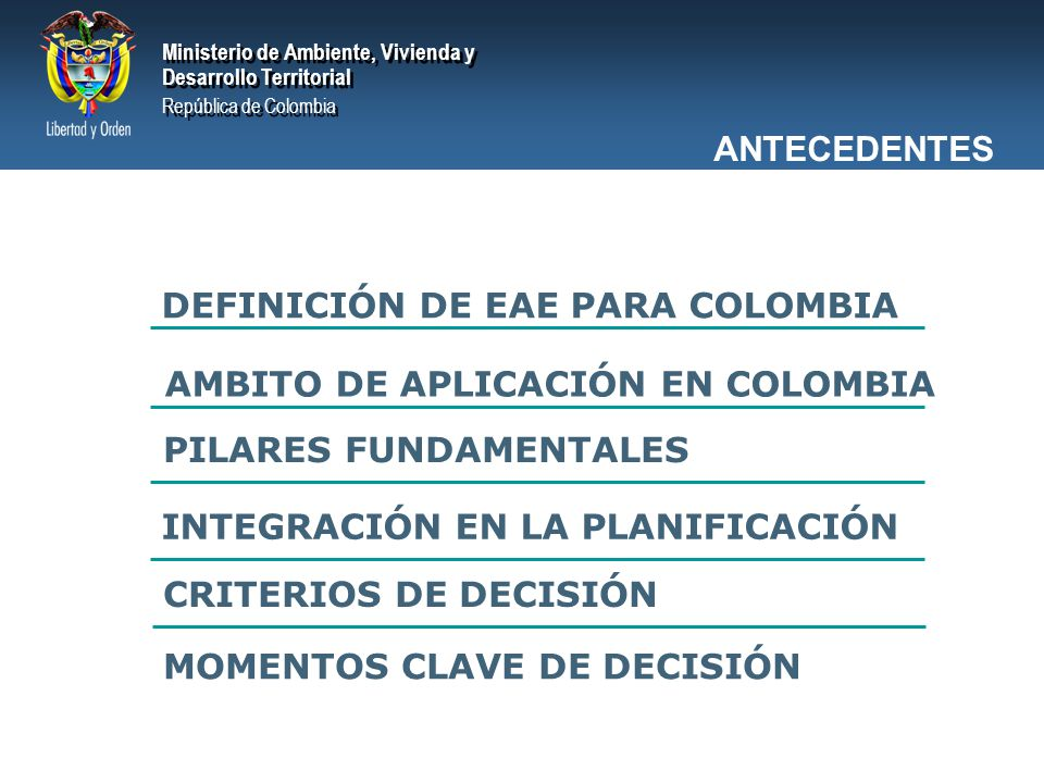 Ministerio de Ambiente, Vivienda y Desarrollo Territorial República de Colombia Ministerio de Ambiente, Vivienda y Desarrollo Territorial República de Colombia Ambiente Competitividad Desarrollo EAE