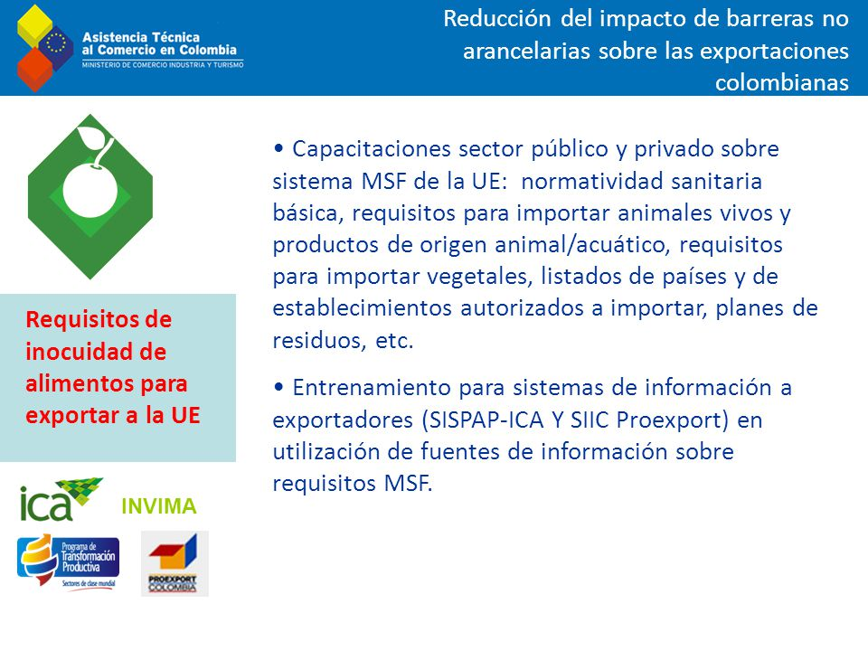 Reducción del impacto de barreras no arancelarias sobre las exportaciones colombianas Capacitaciones sector público y privado sobre sistema MSF de la