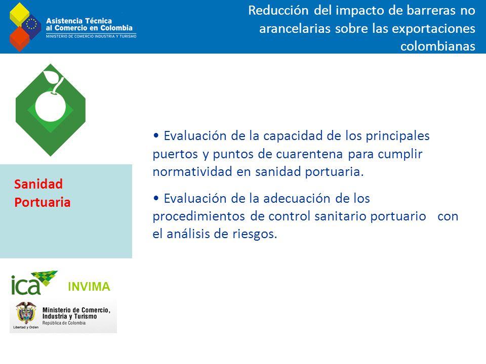 Reducción del impacto de barreras no arancelarias sobre las exportaciones colombianas Evaluación de la capacidad de los principales puertos y puntos d