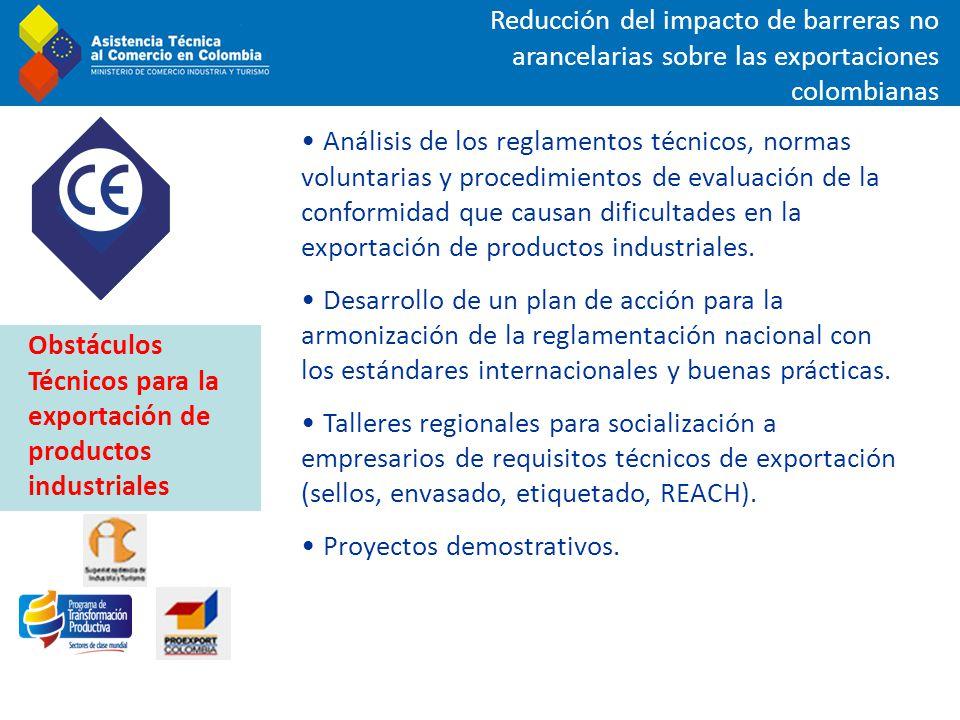 Reducción del impacto de barreras no arancelarias sobre las exportaciones colombianas Análisis de los reglamentos técnicos, normas voluntarias y proce