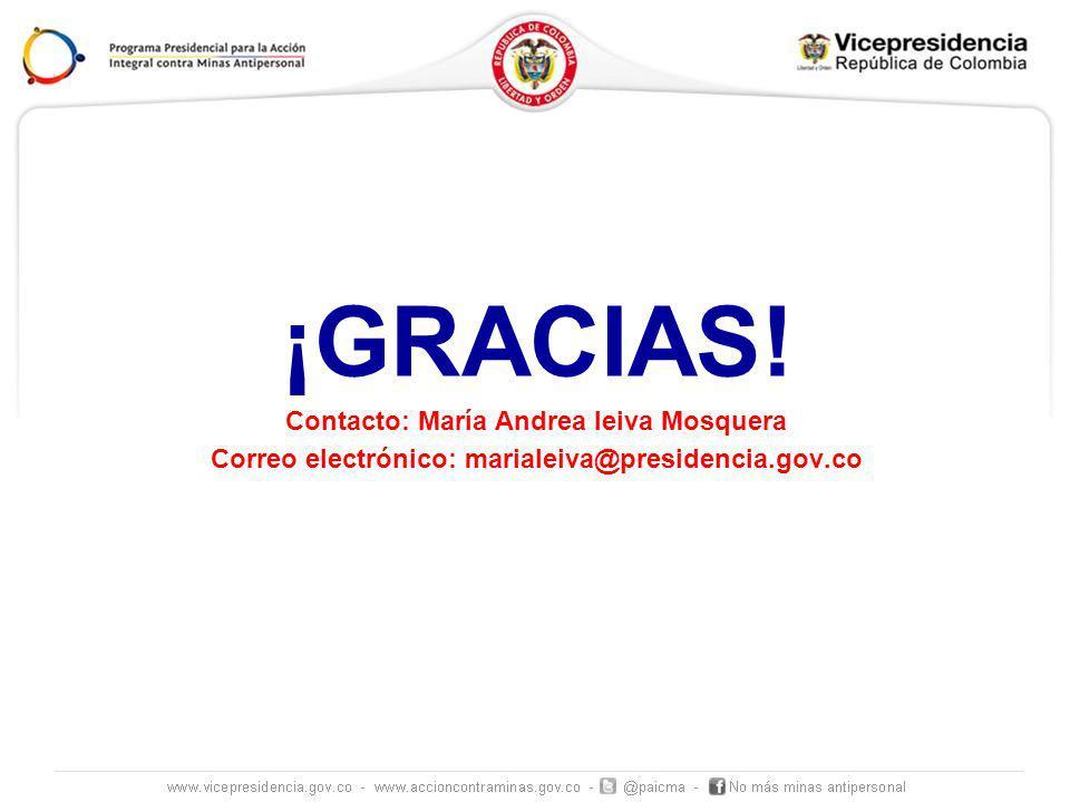 ¡GRACIAS! Contacto: María Andrea leiva Mosquera Correo electrónico: marialeiva@presidencia.gov.co