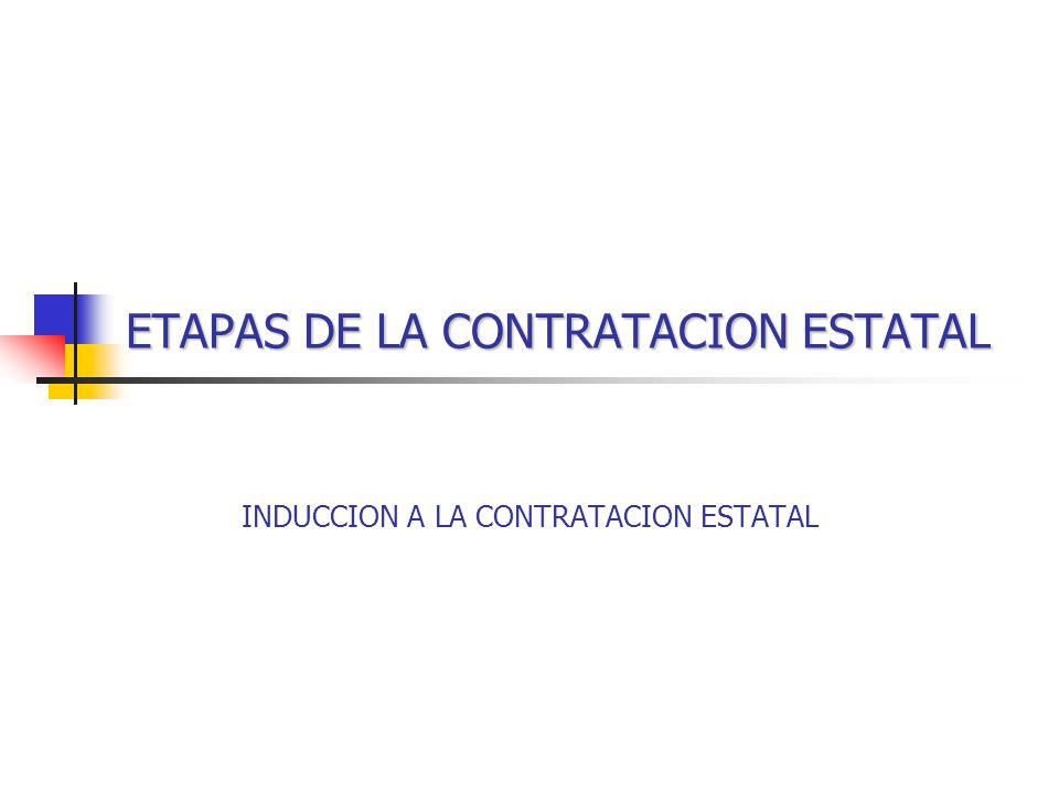 ETAPAS DE LA CONTRATACION ESTATAL INDUCCION A LA CONTRATACION ESTATAL