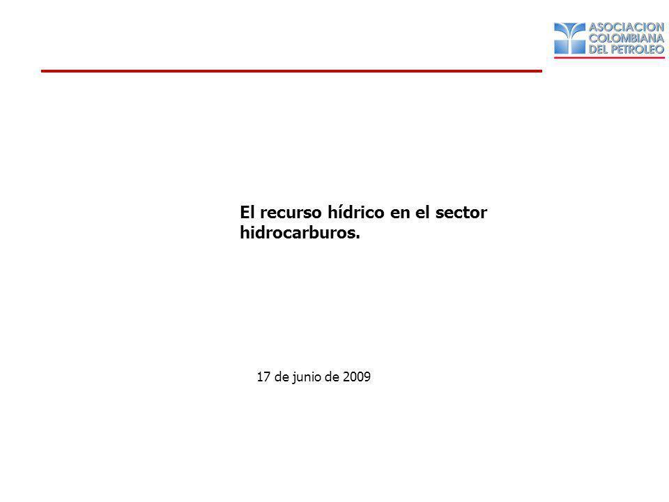 El recurso hídrico en el sector hidrocarburos. 17 de junio de 2009