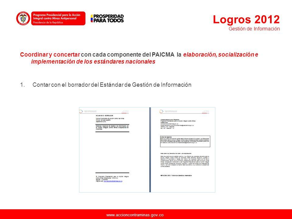 www.accioncontraminas.gov.co Coordinar y concertar con cada componente del PAICMA la elaboración, socialización e implementación de los estándares nac