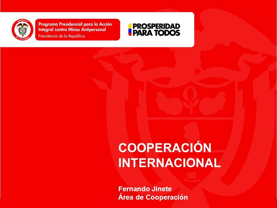 www.accioncontraminas.gov.co COOPERACIÓN INTERNACIONAL Fernando Jinete Área de Cooperación