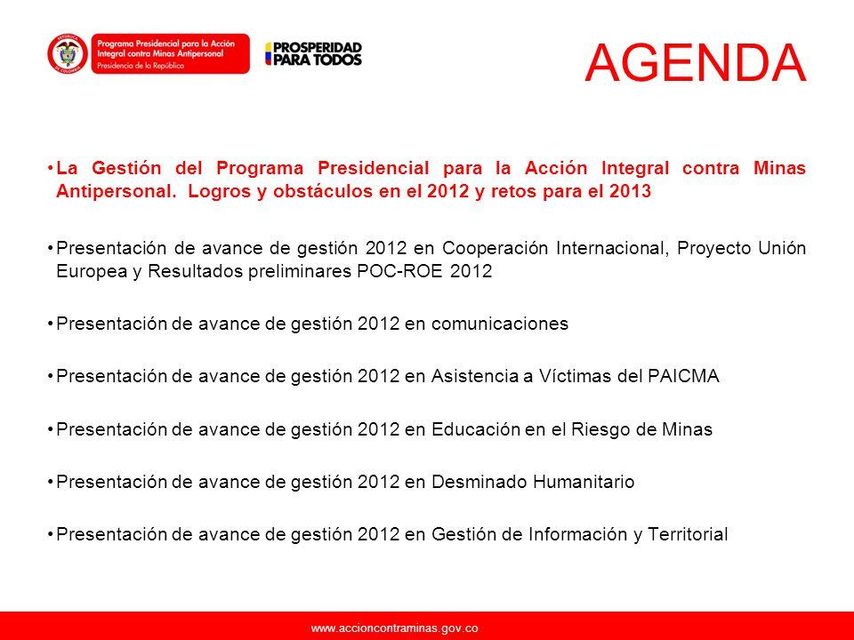 www.accioncontraminas.gov.co Paicma Cooperantes oficiales ONG Implementa dores Socios estratégicos Entidades de Gobierno 2 Reuniones conjuntas 23 reuniones bilaterales 2 Nuevos esquemas coord.