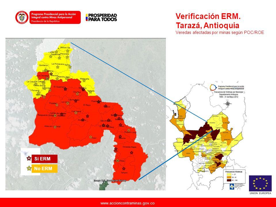 www.accioncontraminas.gov.co Verificación ERM. Tarazá, Antioquia Veredas afectadas por minas según POC/ROE Si ERM No ERM