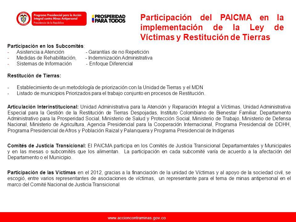 www.accioncontraminas.gov.co Participación del PAICMA en la implementación de la Ley de Víctimas y Restitución de Tierras Participación en los Subcomi