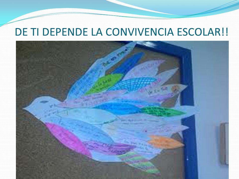 DE TI DEPENDE LA CONVIVENCIA ESCOLAR!!