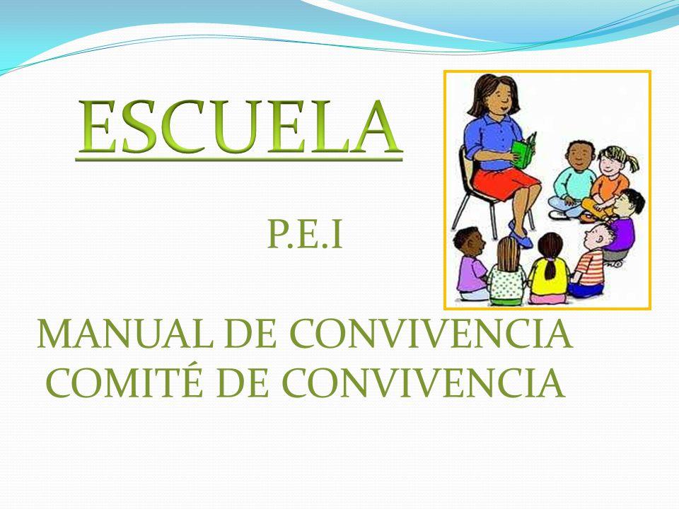 P.E.I MANUAL DE CONVIVENCIA COMITÉ DE CONVIVENCIA
