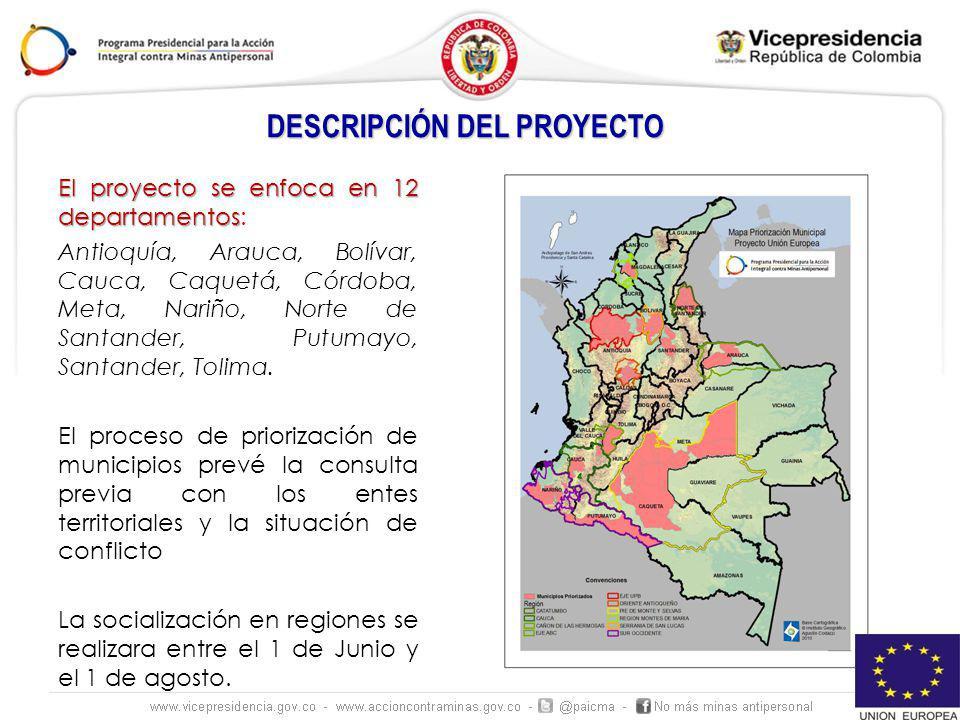El proyecto se enfoca en 12 departamentos El proyecto se enfoca en 12 departamentos: Antioquía, Arauca, Bolívar, Cauca, Caquetá, Córdoba, Meta, Nariño